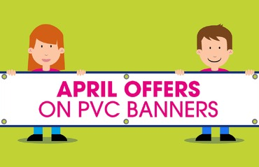 April Offers on PVC Banners